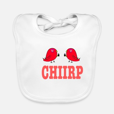 Pattern Chiirp / funny / sayings / trend - Baby Bib