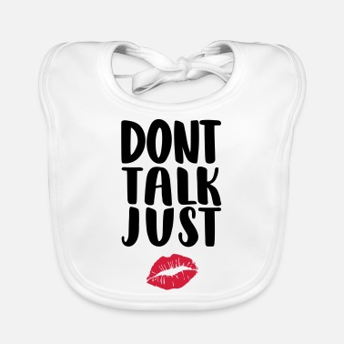 dont-talk-just-kiss - Baby Bib