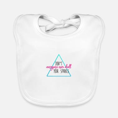 Los Angeles Do not anyone ever dull your sparkle - Baby Bib