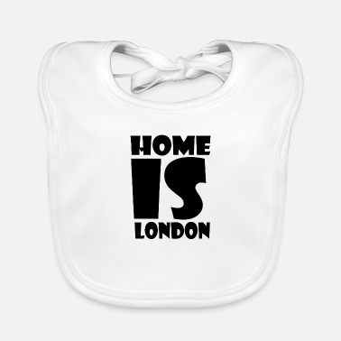 London London - At home is London - Home is London - Baby Bib