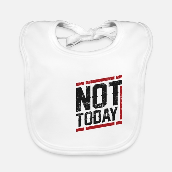 Lazy Baby Clothes - NOT TODAY - Baby Bib white
