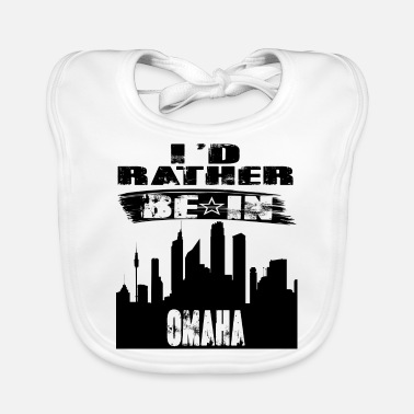 Omaha Gift Id rather be in Omaha - Baby Bib