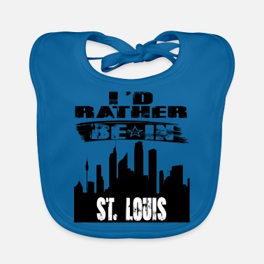 St Louis Gift Id rather be in St Louis - Baby Bib