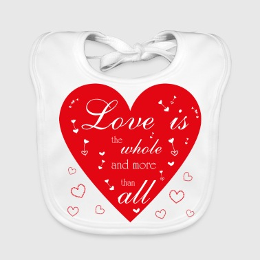 Love is the whole and more than all - Baby Organic Bib