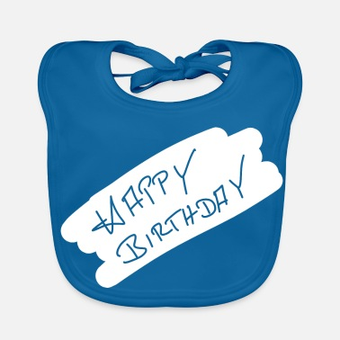 Happy Birthday Happy Birthday Happy Birthday - Baby Organic Bib