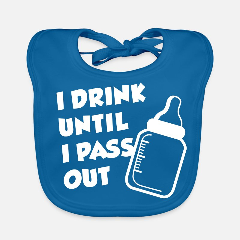 I Drink Until I Pass Out Baby Clothing - I Drink Until I Pass Out - Baby Bib peacock-blue