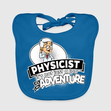 Proud Physicist - Adventure - Baby Organic Bib