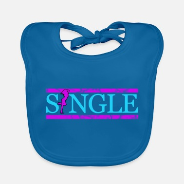 Single Single single bachelor love love single single - Bavaglino