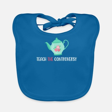 Controversial Teepot Teach The Controversy Evolution Atheism - Baby Organic Bib