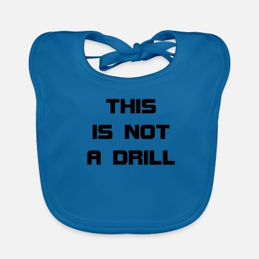 Drill This Is Not A Drill - Baby Organic Bib