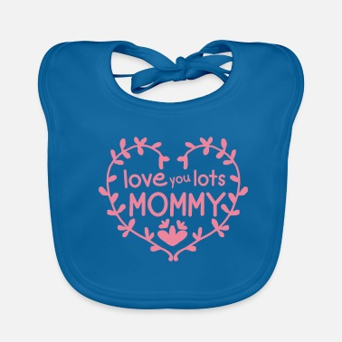 Mommy Mother's Day Mothersday Mother's Day Gift Love Mommy - Baby Bib