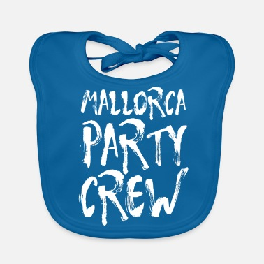 Party Mallorca Party Crew Party Holiday Drinking Malle - Ekologisk babyhaklapp