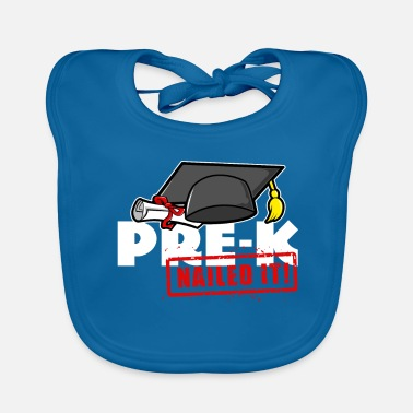 Pre School Graduation Pre-K - nailed it! Graduation Gift - Baby Bib