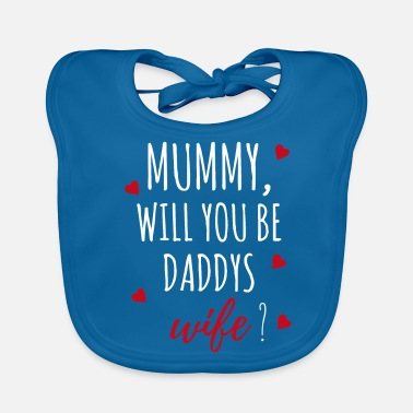 Marriage Marriage proposal request mummy gift idea - Baby Organic Bib
