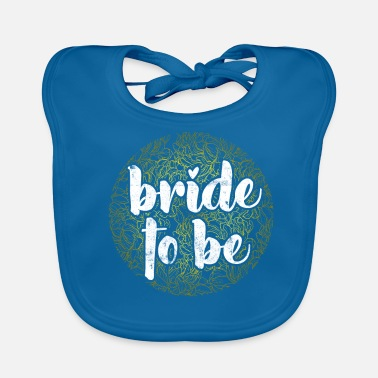 Bride And Groom Bride to be - Baby Organic Bib