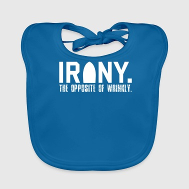 The Opposite of Wrinkly Funny Novelty - Baby Organic Bib