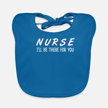 Nurse NURSE There For Nurse Nurse - Baby Organic Bib