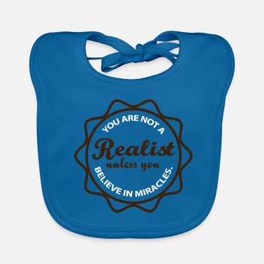 Psychology Realists Quote TShirt Design Believe in Miracles - Baby Organic Bib
