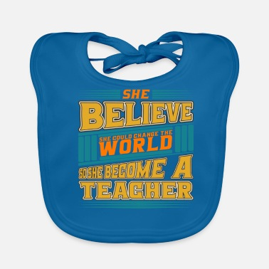 Change Teacher Became - World Change - Bio-slabbetje voor baby's