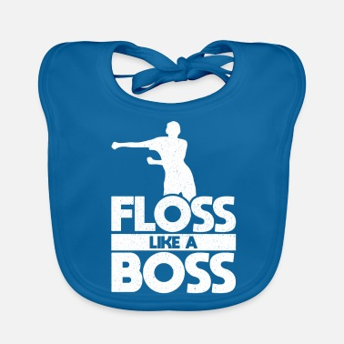 Like A Boss Floss Like A Boss - Bavaglino