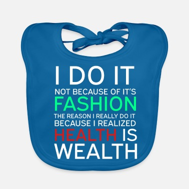 Wealthy Get into fitness with this Aerobic Tshirt Designs Health is Wealthy - Baby Organic Bib