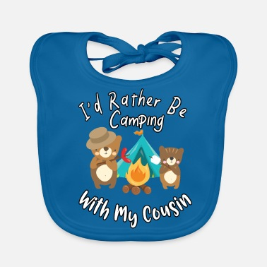 Let Go I'd Rather Be Camping With My Cousin Bears Family - Baby Organic Bib