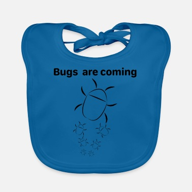 Bug Bugs are coming - Baby Bib