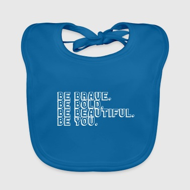 Yourself Be yourself! - Baby Organic Bib