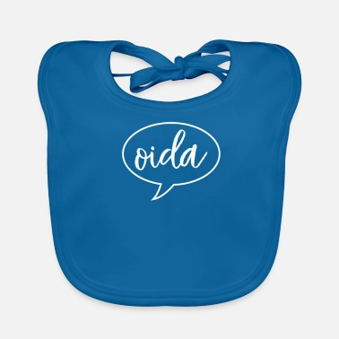 Dialect Oida Austria dialect dialect - Baby Organic Bib