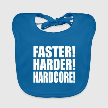 Faster Harder Hardcore EN - Baby Organic Bib