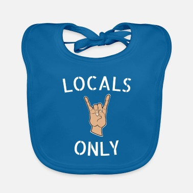 Local Locals Only - Baby Bib