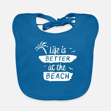 Cool Life is better at the beach - Baby Bib