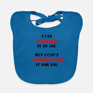 Funny Quotes quote - Baby Organic Bib