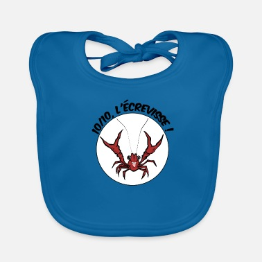 Crayfish 10 out of 10, crayfish! - Baby Organic Bib