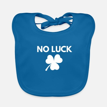 Luck No luck no luck design - Baby Bib