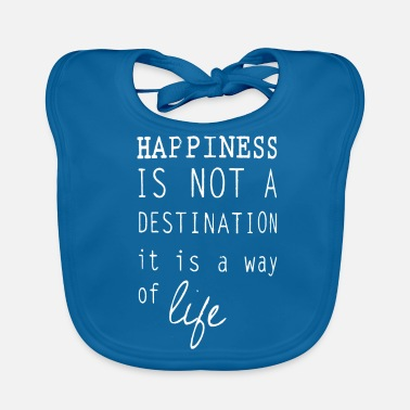 Happiness Happy happiness is a lifestyle happiness - Baby Bib