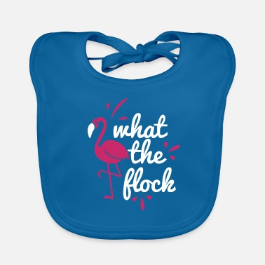 Supplemento Maglietta Flamingo What The Flock Funny Gift Tee - Bavaglino