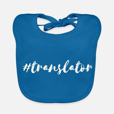 Translation Translator Hashtag For Translators Baby Organic Bib