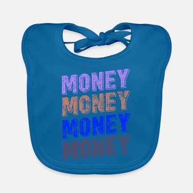 Cash Money Money Money Cash - Baby Bib