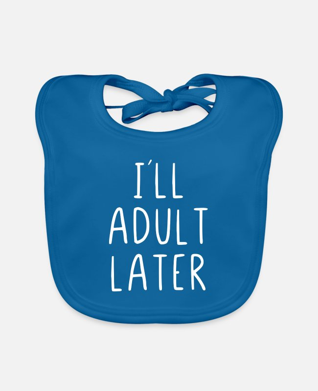 Wake Up Baby Bibs - I'll be adult later - Baby Bib peacock-blue