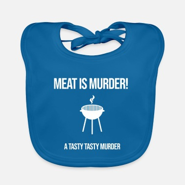 Tasty Meat is murder a tasty tasty murder - Baby Bib