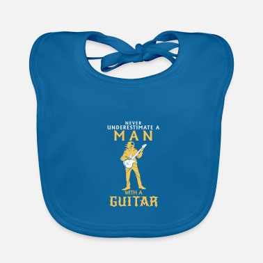 Guitar NEVER UNDERESTIMATE A MAN WITH A BASS GUITAR! - Baby Bib