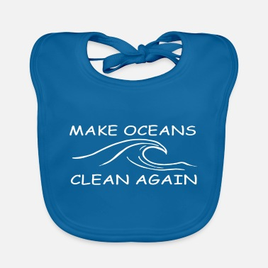 Clean W It Is make oceans clean again w - Baby Bib