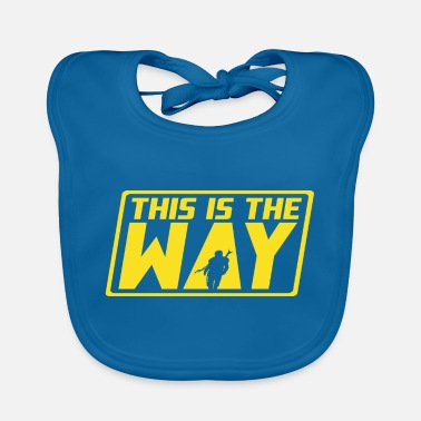 Way THIS IS THE WAY - Baby Bib
