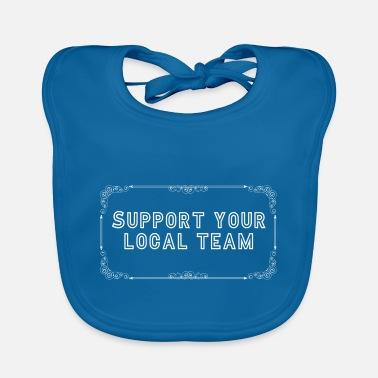 Local Patriotism support your local team - Baby Bib