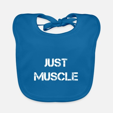 just muscle white - Baby Bib