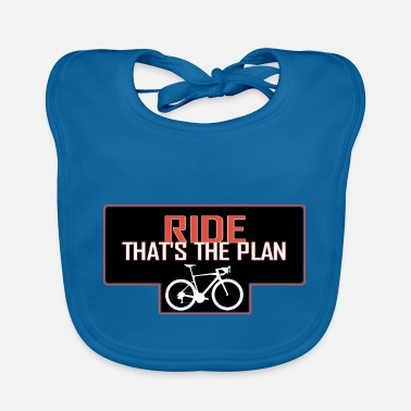 Cycles VNTS144 Ride thats the plan - Baby Bib