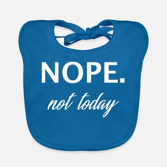 Birthday Baby Clothes - Nope not today 2 - No, not today- No fancy - Baby Bib peacock-blue