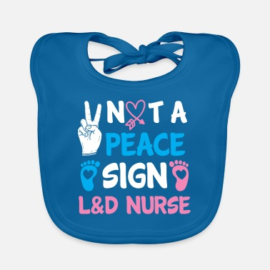 Humor Funny Labor Delivery Nurse Gift Baby Announcement - Baby Bib