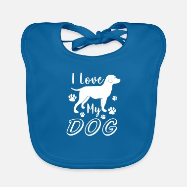 I love my dog so much. It's your inscription - Baby Bib